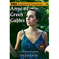 Anne of Green Gables: A Novel ~ BONUS! - Includes Download a FREE Audio Books Inside (Classic Book Collection) (English Edition)