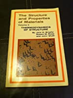 Structure and Properties of Materials: Thermodynamics of Structure v. 2 (Structure & properties of materials)