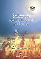Sokrates oder das Schicksal des Lebens (Literatur in der Diskussion)