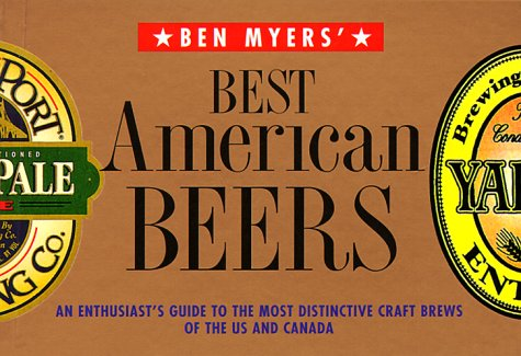 Best American Beers: An Enthusiast's Guide to the Most Distinctive Craft Brews of the Us and Canada