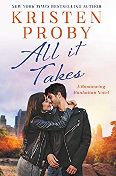 All It Takes: A Romancing Manhattan Novel by [Proby, Kristen]