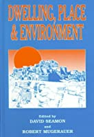 Dwelling, Place & Environment: Towards a Phenomenology of Person and World