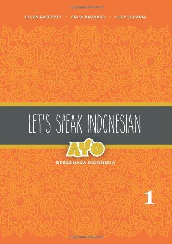 Download Let's Speak Indonesia: Ayo Berbahasa Indonesia 0824834798