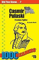 Casmir Pulaski: Freedom Fighter