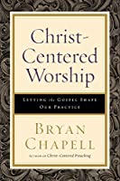 Christ-Centered Worship