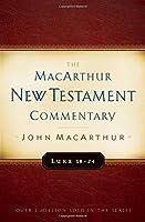 Luke 18-24 (The Macarthur New Testament Commentary)