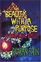 Beauty With a Purpose: A Spiritual Odyssey