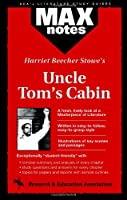 Harriet Beecher Stowe's Uncle Tom's Cabin (Rea's Maxnotes Literature Study Guides)