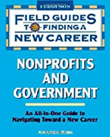 NonProfits and Government (Field Guides to Finding a New Career)