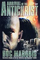 Arrival of the Antichrist - 2 DVD Set - 3 1/2 Hours