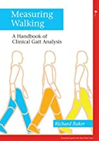 Measuring Walking: A Handbook of Clinical Gait Analysis (PGMKP - A Practical Guide from MKP)