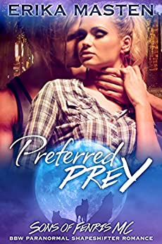 Preferred Prey: Bite of the Moon - A BBW Paranormal Shape Shifter Romance Novella (Sons of Fenris MC Book 1) by [Masten, Erika]