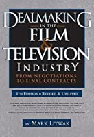 Dealmaking in the Film & Television Industry: From Negotiations to Final Contracts