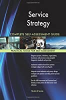 Service Strategy Complete Self-assessment Guide