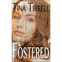 Fostered: ~a Taboo Romances Novelette Series~ (Fostered Book 1)