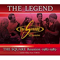 """""""THE LEGEND""""/THE SQUARE Reunion -1982-1985- LIVE @Blue Note TOKYO"""