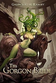 The Gorgon Bride by [Surlak-Ramsey, Galen]