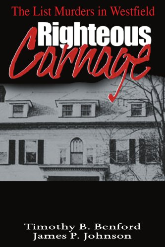 Download Righteous Carnage: The List Murders in Westfield 0595007201