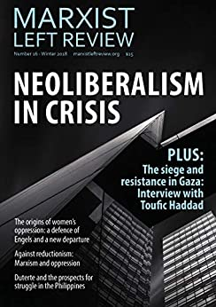 Marxist Left Review 16: Neoliberalism in Crisis by [Alternative, Socialist]