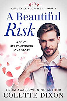 A Beautiful Risk (Love at Lincolnfield Book 1) by [Dixon, Colette]