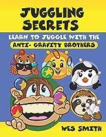 Learn to juggle with the Anti-Gravity Brothers (Boojabaunga Galaxy)