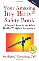 Your Amazing Itty Bitty Safety Book: 15 Essential Steps for the Safe & Healthy Workplace Environment