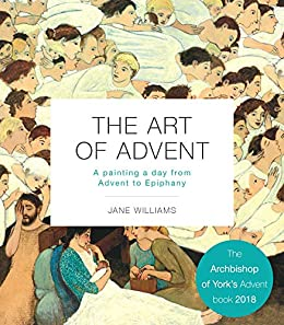 The Art of Advent: A Painting a Day from Advent to Epiphany by [Williams, Jane]