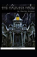 The Haunted House Illustrated