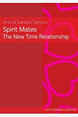 Spirit Mates - The New Time Relationship ペーパーバック
