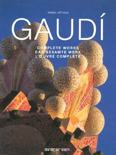 Gaudi: Complete Works 1852-1900/Das Gesamte Werk/L'Oeuvre Complete (Evergreen Series)