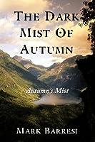 The Dark Mist of Autumn: Autumn's Mist