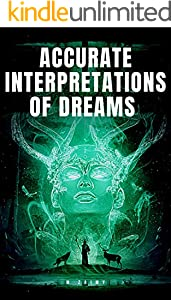 ACCURATE INTERPRETATIONS OF DREAMS (English Edition)
