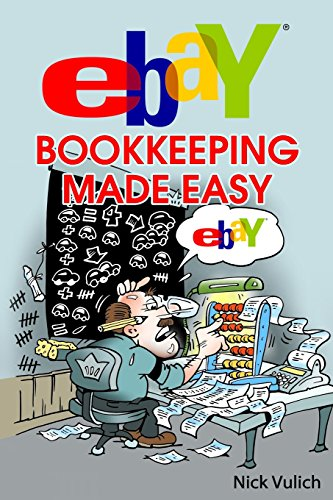 Download eBay Bookkeeping Made Easy (eBay Selling Made Easy) 1499389744