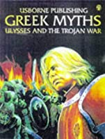 Greek Myths: Ulysses and the Trojan War (Usborne Gift Book S.)