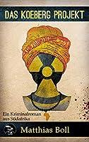 Das Koeberg Projekt: Ein Kriminalroman aus Suedafrika