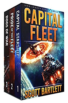 Capital Fleet: The Complete Ixan Legacy Series Box Set by [Bartlett, Scott]