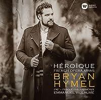 Bryan Hymel: Heroique - French Opera Arias by Bryan Hymel