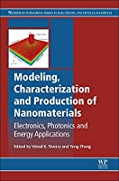 Modeling, Characterization and Production of Nanomaterials: Electronics, Photonics and Energy Applications (Woodhead Publishing Series in Electronic and Optical Materials)