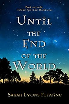 [Fleming, Sarah Lyons]のUntil the End of the World (Until the End of the World, Book 1) (English Edition)