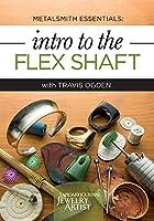 Metalsmith Essentials - Intro to the Flex Shaft [DVD]