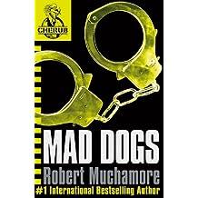 CHERUB: MAD DOGS: Book 8 (CHERUB Series)