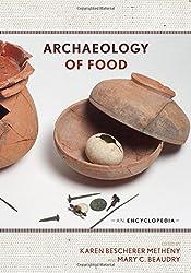 Archaeology of Food: An Encyclopedia