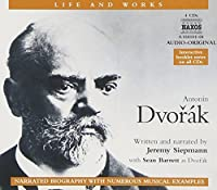 The Life and Works of Antonin Dvorak, Narration with Musical Excerpts by Jeremy Siepmann (2004-02-02)