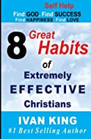 8 Great Habits of Extremely Effective Christians