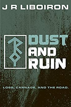 Dust and Ruin (TilDeath Project Book 3) by [Liboiron, J R]