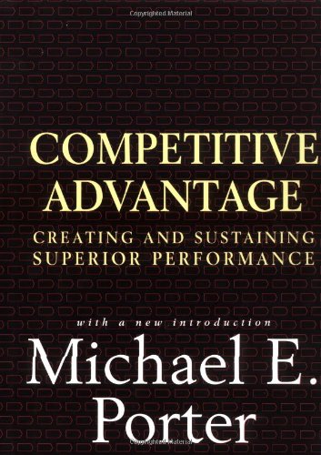 Download Competitive Advantage: Creating and Sustaining Superior Performance 0684841460