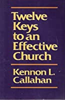 Twelve Keys to an Effective Church: Strategic Planning for Mission
