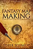 Fantasy Map Making: A step-by-step guide for worldbuilders (Writer Resources)