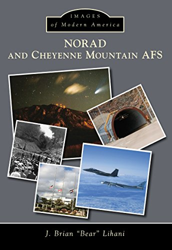 NORAD and Cheyenne Mountain AFS (Images of Modern America) (English Edition)