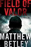 Field of Valor: A Thriller (The Logan West Thrillers Book 3) (English Edition)
